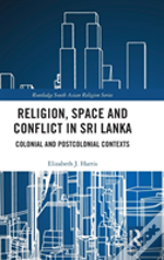 Religion Space And Conflict In Sri