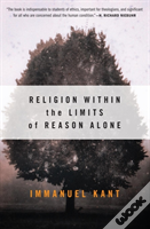 RELIGION WITHIN LIMITS OF REASON ALONE