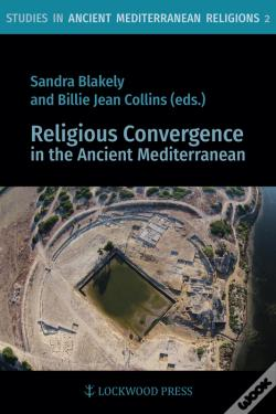 Wook.pt - Religious Convergence In The Ancient Mediterranean