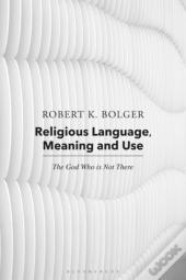 Religious Language, Meaning, And Use