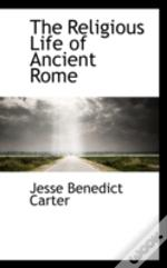 Religious Life Of Ancient Rome