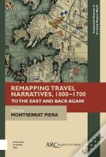 Remapping Travel Narratives, 1000-1700