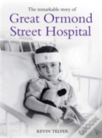 Remarkable Story Of Great Ormond St Hospital