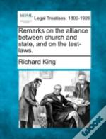Remarks On The Alliance Between Church And State, And On The Test-Laws.