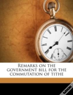 Wook.pt - Remarks On The Government Bill For The Commutation Of Tithe