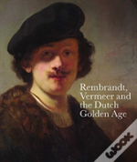 Rembrandt, Vermeer And The Dutch Golden Age