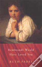 Rembrandt Would Have Loved You