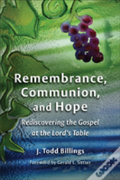 Remembrance, Communion, And Hope