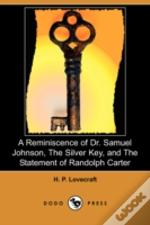 Reminiscence Of Dr. Samuel Johnson, The Silver Key, And The Statement Of Randolph Carter (Dodo Press)