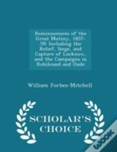 Reminiscences Of The Great Mutiny, 1857-