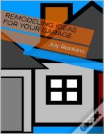 Remodeling Ideas For Your Garage