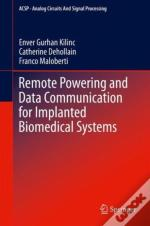 Remote Powering And Data Communication For Implanted Biomedical Systems