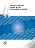 Removing Barriers To Sme Access To International Markets