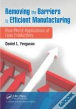 Removing The Barriers To Efficient Manufacturing