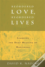 Reordered Love, Reordered Lives