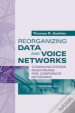 Reorganizing Data And Voice Networks