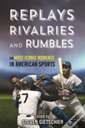 Replays, Rivalries, And Rumbles