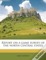 Report On A Game Survey Of The North Cen