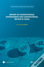 Report On Constitutional Enforcement And Constitutional Review In China