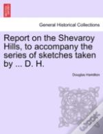 Report On The Shevaroy Hills, To Accompa