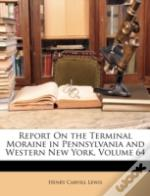 Report On The Terminal Moraine In Pennsy