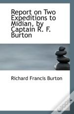 Report On Two Expeditions To Midian, By Captain R. F. Burton