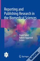 Reporting And Publishing Research In The Biomedical Sciences