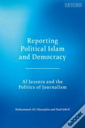 Reporting Political Islam And Democracy