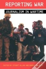 Reporting War Journalism In Wartime