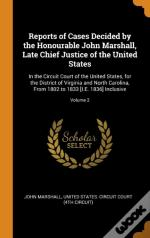 Reports Of Cases Decided By The Honourable John Marshall, Late Chief Justice Of The United States