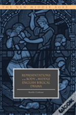 Representations Of The Body In Middle English Biblical Drama
