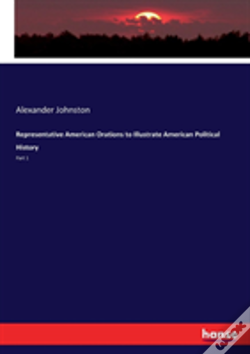 Wook.pt - Representative American Orations To Illustrate American Political History