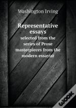 Representative Essays Selected From The Series Of Prose Masterpieces From The Modern Essayist