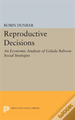 Reproductive Decisions: An Economic Analysis Of Gelada Baboon Social Strategies