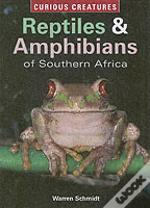 Reptiles And Amphibians Of Southern Africa