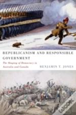 Republicanism And Responsible Government