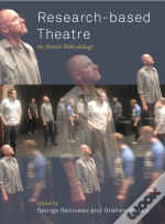 Research-Based Theatre: An Artistic Methodology