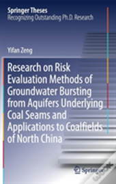 Research On Risk Evaluation Methods Of Groundwater Bursting From Aquifers Underlying Coal Seams And Applications To Coalfields Of North China