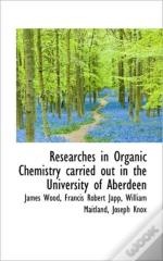 Researches In Organic Chemistry Carried
