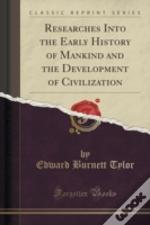 Researches Into The Early History Of Mankind And The Development Of Civilization (Classic Reprint)