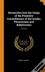 Researches Into The Origin Of The Primitive Constellations Of The Greeks, Phoenicians And Babylonians; Volume 2