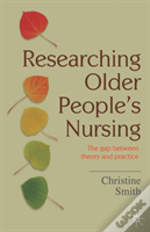 Researching Older People'S Nursing