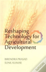 Reshaping Technology For Agricultural Development