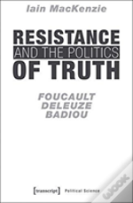 Resistance & The Politics Of Truth