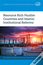 Resource Rich Muslim Countries And Islamic Institutional Reforms