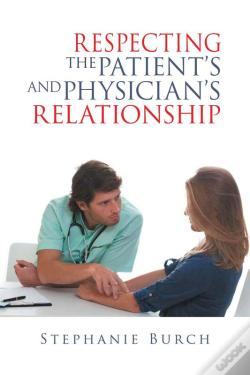 Wook.pt - Respecting The Patient'S And Physician'S Relationship