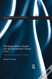 Responsibility To Protect And The International Criminal Court