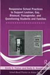 Responsive School Practices To Support Lesbian, Gay, Bisexual, Transgender, And Questioning Students And Families