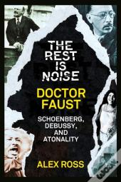 Rest Is Noise Series: Doctor Faust