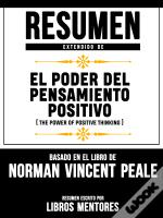 Resumen Extendido De El Poder Del Pensamiento Positivo (The Power Of Positive Thinking) - Basado En El Libro Del Norman Vincent Peale